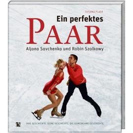 Tatjana Flade: Ein perfektes Paar – Aljona Savchenko und Robin Szolkowy